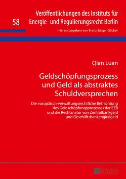 Geldschöpfungsprozess und Geld als abstraktes Schuldversprechen von Luan,  Qian
