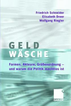 Geldwäsche von Dreer,  Elisabeth, Riegler,  Wolfgang, Schneider,  Friedrich