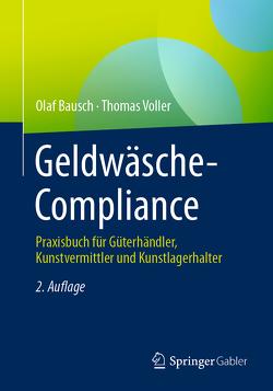 Geldwäsche-Compliance für Güterhändler von Bausch,  Olaf, Voller,  Thomas