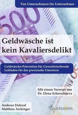 Geldwäsche ist kein Kavaliersdelikt von Aichinger,  Matthias, Dolezal,  Andreas