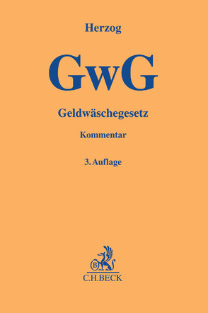 Geldwäschegesetz (GwG) von Barreto da Rosa,  Steffen, El-Ghazi,  Mohamad, Figura,  Julia, Herzog,  Felix, Nestler,  Cornelius, Warius,  Silke