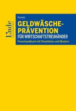 Geldwäscheprävention für Wirtschaftstreuhänder von Peschetz,  Katharina