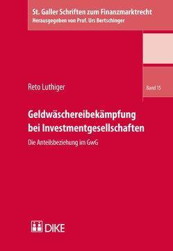 Geldwäschereibekämpfung bei Investmentgesellschaften von Luthiger,  Reto