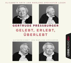 Gelebt, erlebt, überlebt von Groihofer,  Marlene, Orth,  Elisabeth, Pressburger,  Gertrude