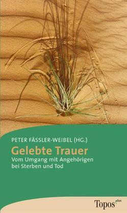 Gelebte Trauer von Fässler-Weibel,  Peter
