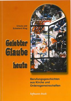 Gelebter Glaube heute von Klug,  Eckehard, Klug,  Ursula