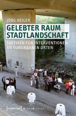 Gelebter Raum Stadtlandschaft von Heiler,  Jörg