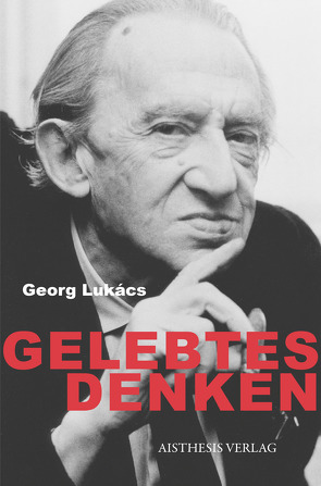 Gelebtes Denken von Heller,  Agnes, Jung,  Werner, Lukács,  Georg
