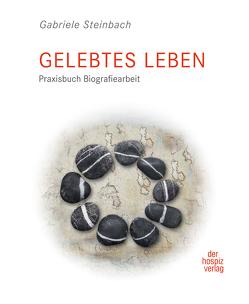 Gelebtes Leben von Steinbach,  Gabriele