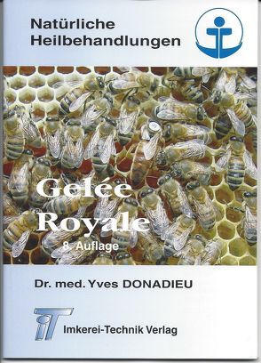 Gelée Royale von Donadieu,  Dr. med. Yves, Donadieu,  Yves, Koch,  Karl-Rainer