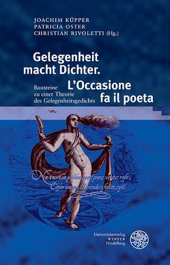 Gelegenheit macht Dichter. L'Occasione fa il poeta von Küpper,  Joachim, Oster,  Patricia, Rivoletti,  Christian