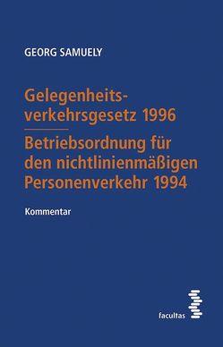 Gelegenheitsverkehrsgesetz 1996 – Betriebsordnung für den nichtlinienmäßigen Personenverkehr 1994 von Samuely,  Georg