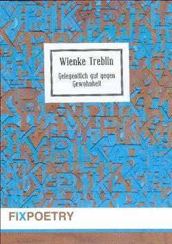 Gelegentlich gut gegen Gewohnheit von Treblin,  Wienke