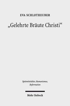 """""""Gelehrte Bräute Christi"""" von Schlotheuber,  Eva"""