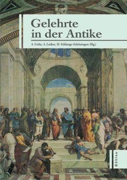 Gelehrte in der Antike von Goltz,  Andreas, Luther,  Andreas, Schlange-Schöningen,  Heinrich