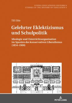 Gelehrter Eklektizismus und Schulpolitik von Eble,  Till