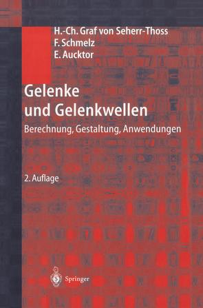 Gelenke und Gelenkwellen von Aucktor,  Erich, Schmelz,  Friedrich, Seherr-Thoss,  Hans-Christoph
