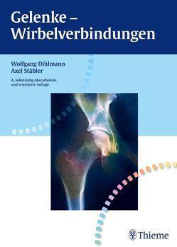 Gelenke – Wirbelverbindungen von Dihlmann,  Wolfgang W. M., Stäbler,  Axel