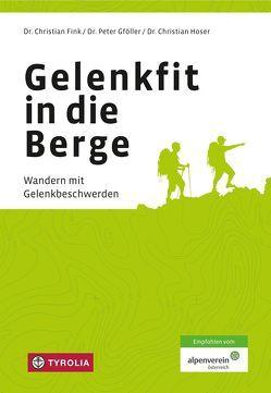 Gelenkfit in die Berge von Fink,  Christian, Gföller,  Peter, Hoser,  Christian
