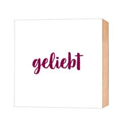 geliebt – Holz-Deko-Bild 9×9