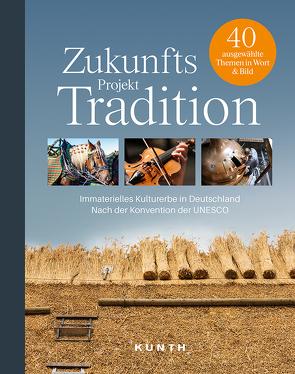 Geliebte Heimat, gelebte Tradition von KUNTH Verlag