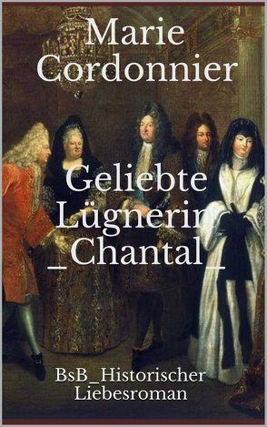 Geliebte Lügnerin Chantal von Cordonnier,  Marie