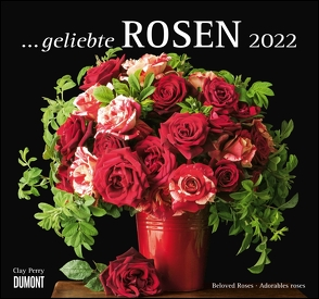 … geliebte Rosen 2022 – DUMONT Wandkalender – mit allen wichtigen Feiertagen – Format 38,0 x 35,5 cm von Perry,  Clay