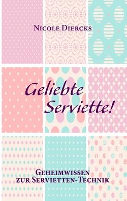 Geliebte Serviette! von Diercks,  Nicole