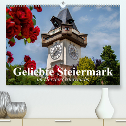 Geliebte Steiermark im Herzen Österreichs (Premium, hochwertiger DIN A2 Wandkalender 2020, Kunstdruck in Hochglanz) von Stanzer,  Elisabeth