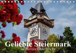 Geliebte Steiermark im Herzen Österreichs (Tischkalender 2019 DIN A5 quer) von Stanzer,  Elisabeth