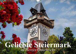 Geliebte Steiermark im Herzen Österreichs (Wandkalender 2019 DIN A3 quer) von Stanzer,  Elisabeth