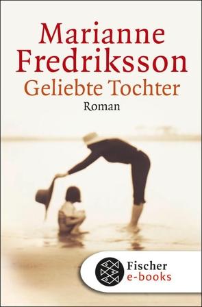 Geliebte Tochter von Fredriksson,  Marianne, Kapoun,  Senta