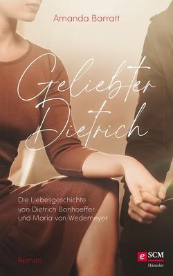 Geliebter Dietrich von Barratt,  Amanda, Lux,  Friedemann