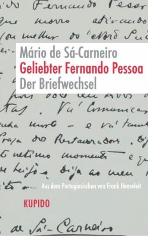 Geliebter Fernando Pessoa von Henseleit,  Frank, Sá-Carneiro,  Mário de