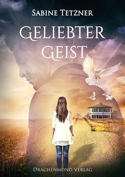 Geliebter Geist von Tetzner,  Sabine