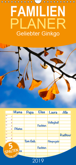 Geliebter Ginkgo – Familienplaner hoch (Wandkalender 2019 , 21 cm x 45 cm, hoch) von Jäger,  Anette