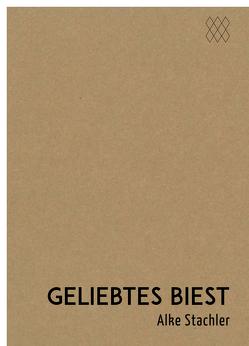 geliebtes biest von Stachler,  Alke