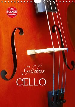 Geliebtes Cello (Wandkalender 2019 DIN A4 hoch)
