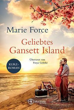 Geliebtes Gansett Island – Kevin & Chelsea von Force,  Marie, Gehrke,  Freya