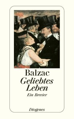 Geliebtes Leben von Balzac,  Honoré de, Fuchs-Hartmann,  Werner