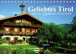 Geliebtes Tirol. Alpiner Zauber in Österreich (Tischkalender 2019 DIN A5 quer) von Stanzer,  Elisabeth