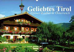 Geliebtes Tirol. Alpiner Zauber in Österreich (Wandkalender 2019 DIN A2 quer) von Stanzer,  Elisabeth