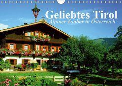 Geliebtes Tirol. Alpiner Zauber in Österreich (Wandkalender 2019 DIN A4 quer) von Stanzer,  Elisabeth