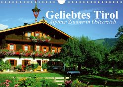 Geliebtes Tirol. Alpiner Zauber in Österreich (Wandkalender 2020 DIN A4 quer) von Stanzer,  Elisabeth