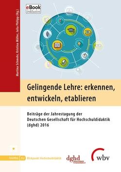Gelingende Lehre: erkennen, entwickeln, etablieren von Müller,  Kristina, Philipp,  Julia, Schmohr,  Martina