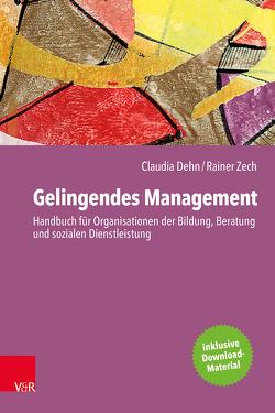 Gelingendes Management von Dehn,  Claudia, Zech,  Rainer