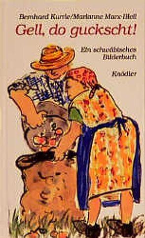 Gell, do guckscht! von Kurrle,  Bernhard, Marx-Bleil,  Marianne