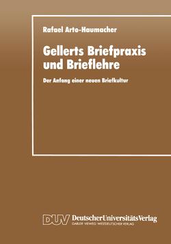 Gellerts Briefpraxis und Brieflehre von Arto-Haumacher,  Rafael