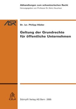 Geltung der Grundrechte für öffentliche Unternehmen von Häsler,  Philipp