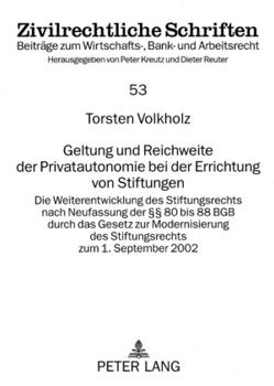 Geltung und Reichweite der Privatautonomie bei der Errichtung von Stiftungen von Volkholz,  Torsten